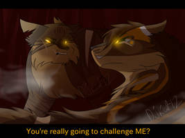 You're Really Going To Challenge Me? by DJKitKat12