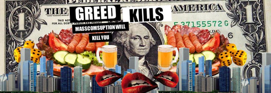 Greed Kills by wryckyanno