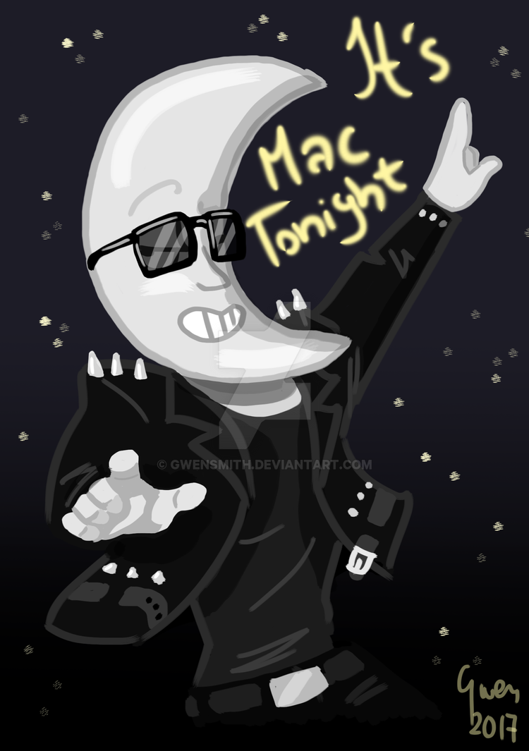 Moon Man - It's Mac Tonight ! by GwenSmith