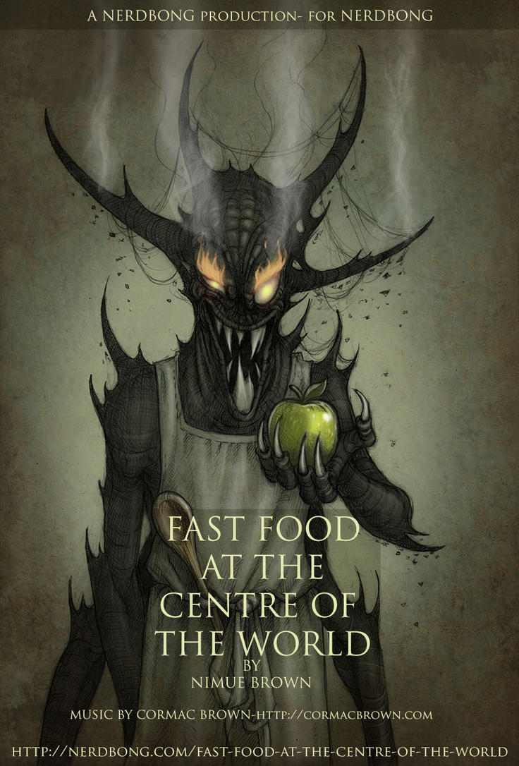Fast Food at the Centre of the World. by CopperAge