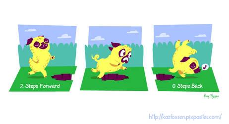 2 Steps Forward, 0 Steps Back Motivational Pug Dog by KazFoxsen