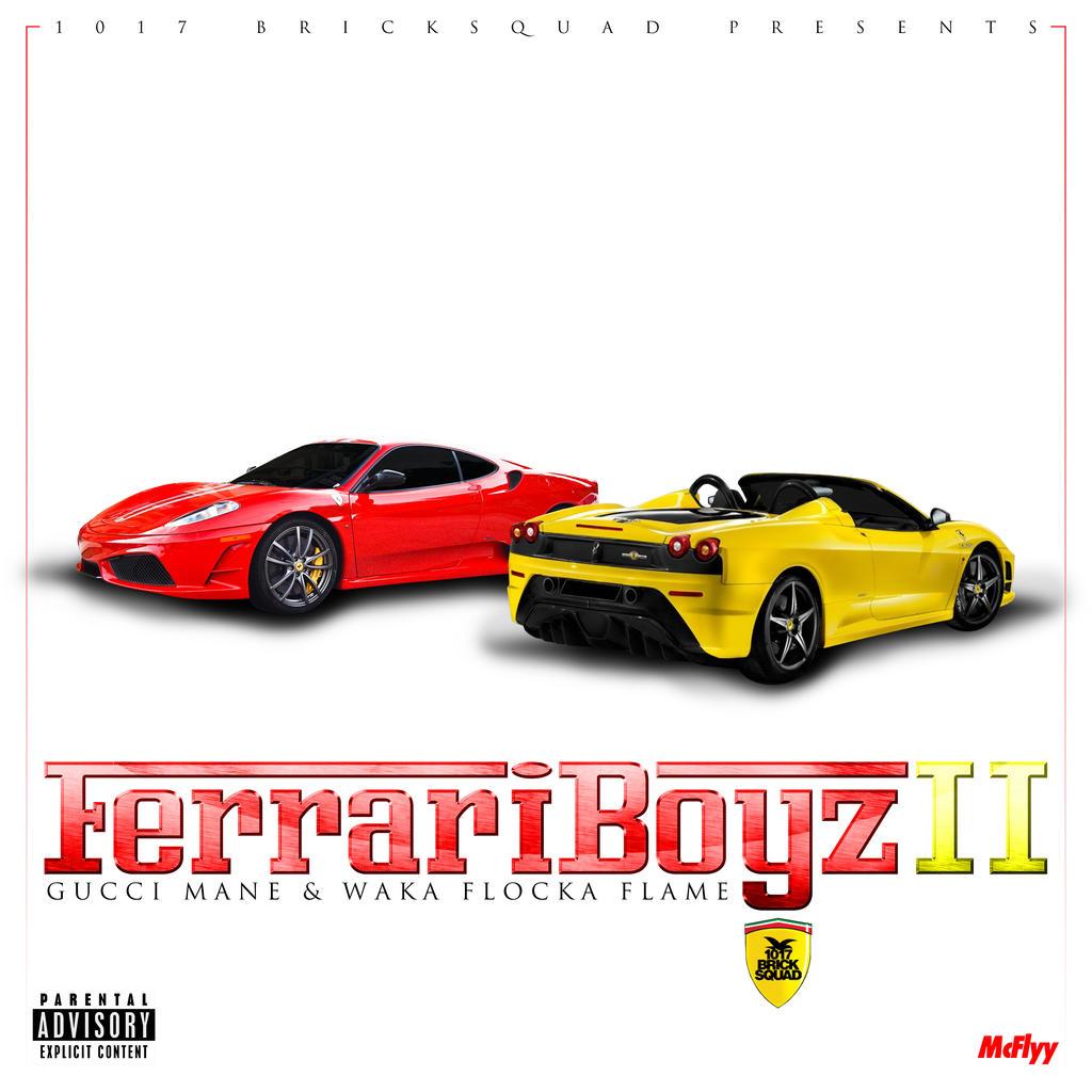 Ferrari Boyz Ii Gucci Mane X Waka Flocka Flame By Itsmcflyy On Deviantart