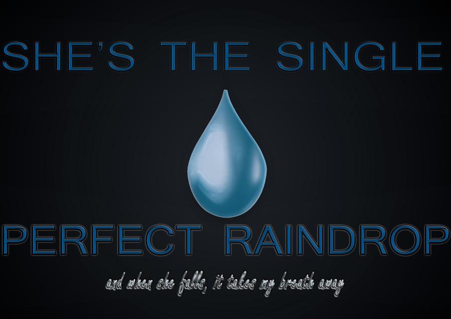 No single raindrop