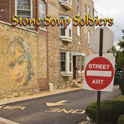 Stone Soup Soldiers - Street Art