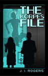 The Korpes File by JIRogers-Author