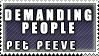 Pet Peeve: Demanding People by Silliest-Sarah