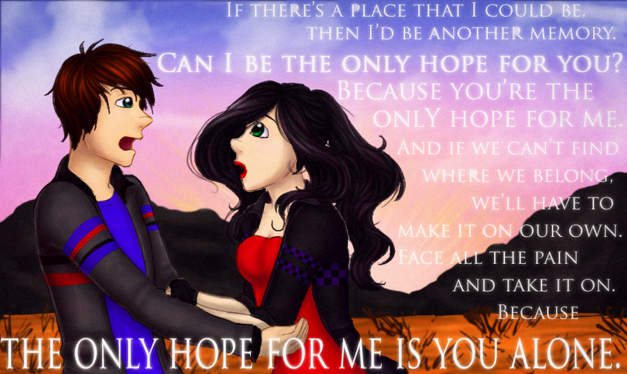 The Only Hope For Me Is You by StarVampiress13