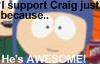I support Craig because.. by Numbuh-9