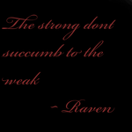 Strong and the weak.