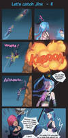 Let's catch jinx #8 by HolyElfGirl