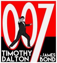 Timothy Dalton is James Bond Poster