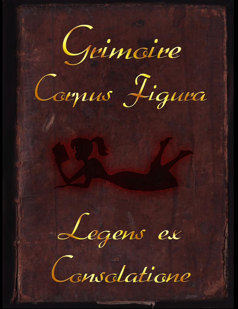 Grimoire Corpus Figura: Legens ex Consolatione by Drayle88
