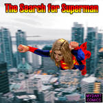 The Search For Superman by MYDART-CO