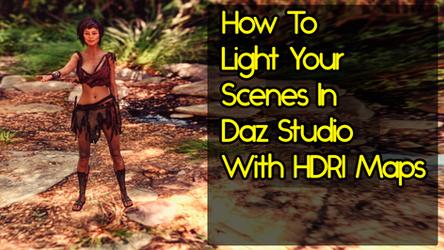 How To Light Your Scenes In Daz Studio With HDRI's