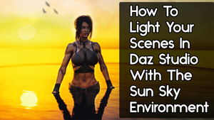 How To Light Your Scenes with Sun Sky Environment