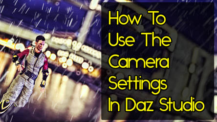 How To Use The Camera Settings in Daz Studio