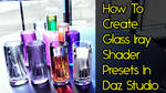 Create Glass Iray Shader Presets In Daz Studio by MYDART-CO
