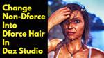 Daz Studio Non-Dforce Hair to Dforce Hair Tutorial by MYDART-CO
