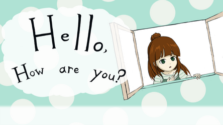 Hello, How Are You? by Orio94