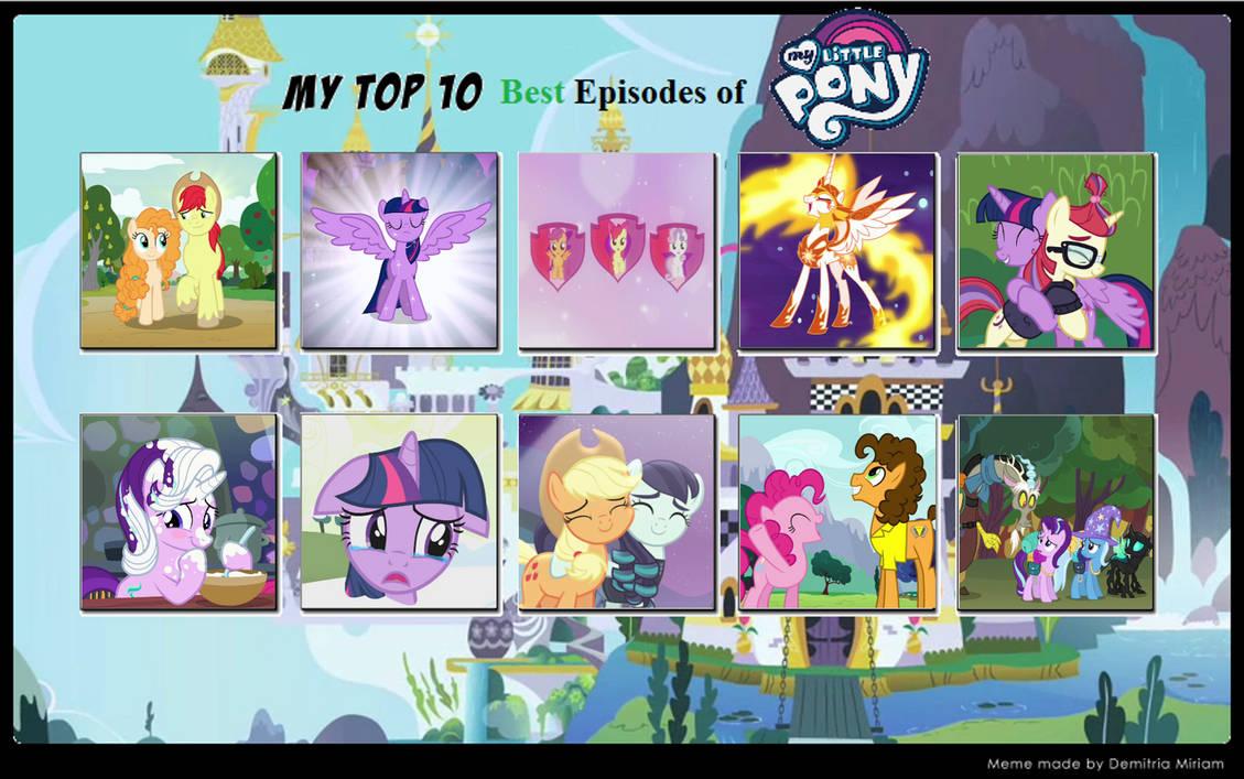 My Top 10 Favorite Episodes of MLP by rainbine94 on DeviantArt