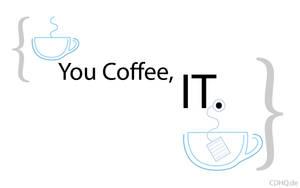 You Coffee, IT.
