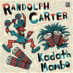 Randolph Carter - Kadath Mambo