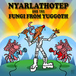 Nyarlathotep and the Fungi from Yuggoth
