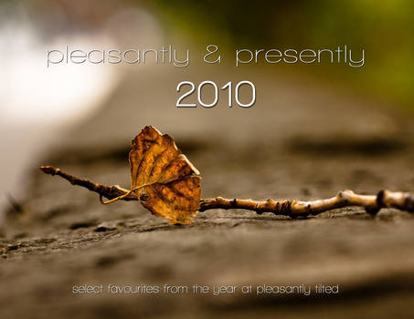 pleasantly and presently 2010