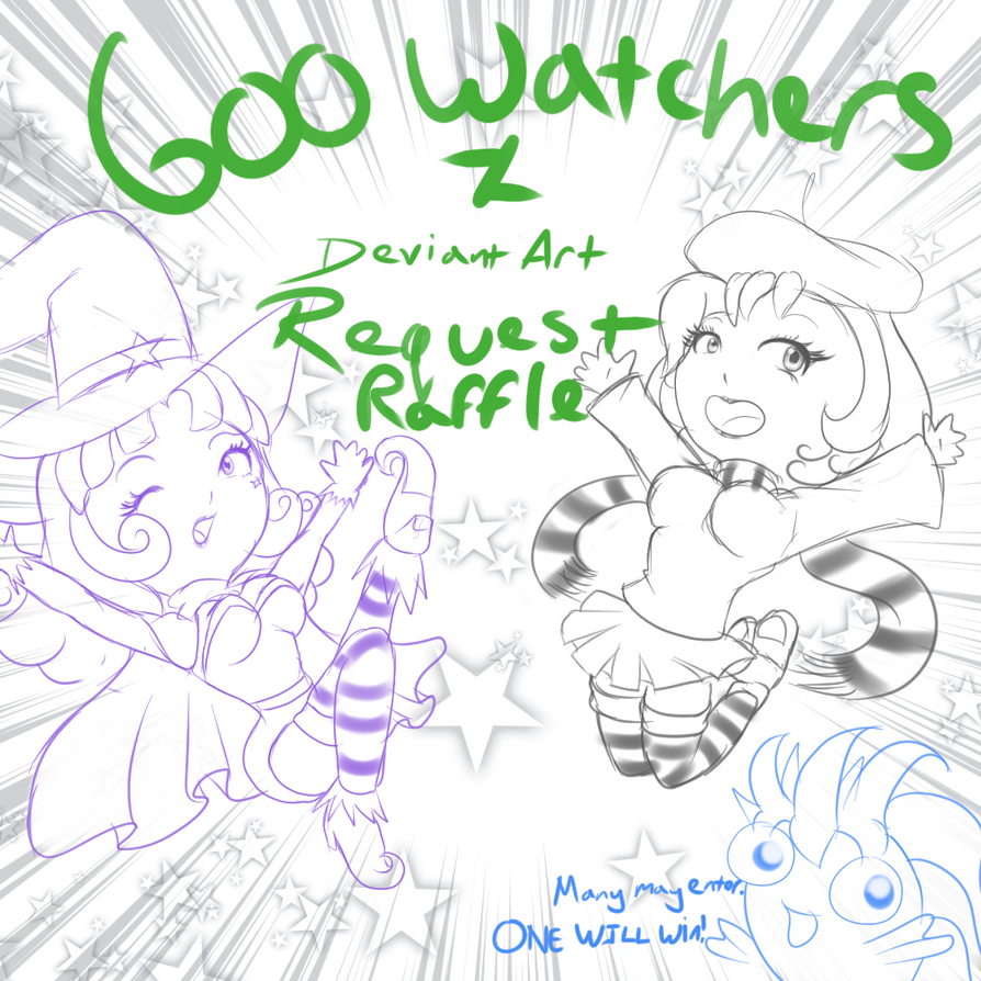 600 Watcher Request Raffle by DeadPhoenX