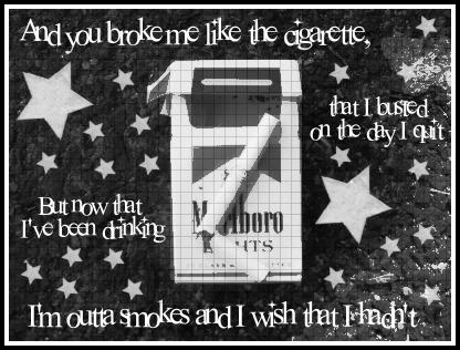 Broke me like a cigarette by diary-entries