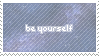 Be Yourself Stamp by sunbirds