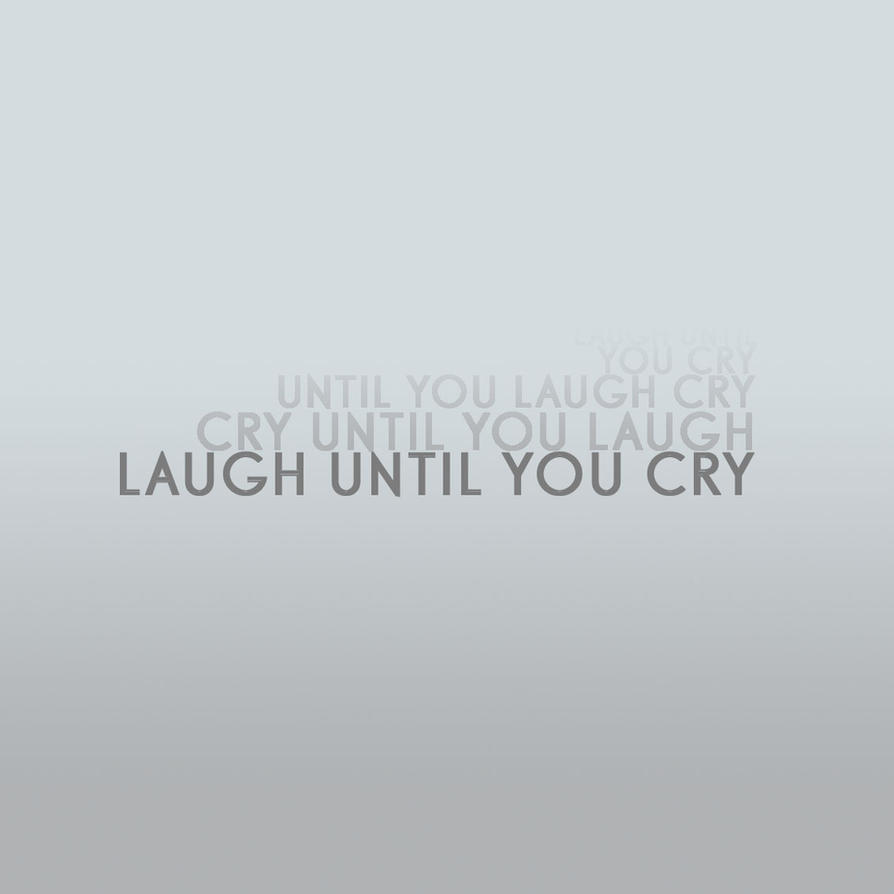 Laugh by TheEndWhereIBegin