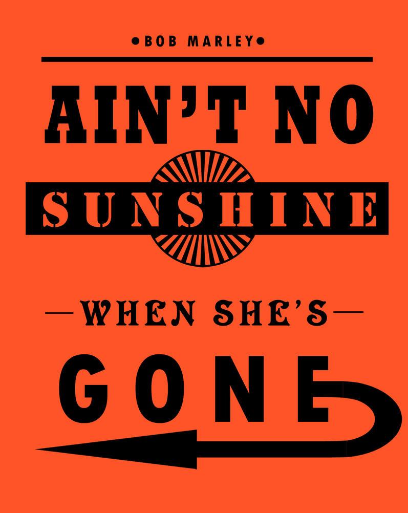 Ain't no sunshine by TheEndWhereIBegin