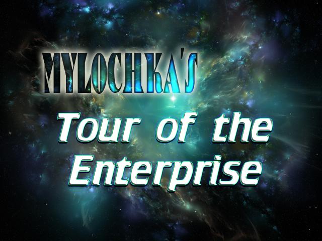 Mylochka's Tour of the Enterprise by mylochka