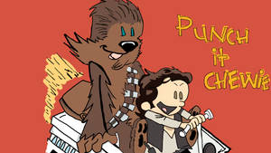Punch It Chewie (Chris Wahl inspiration)