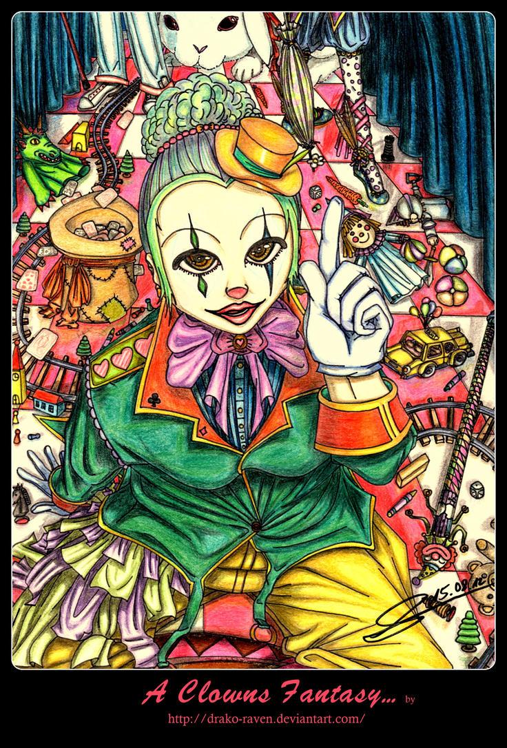 A Clown's Fantasy... by Drako-Raven