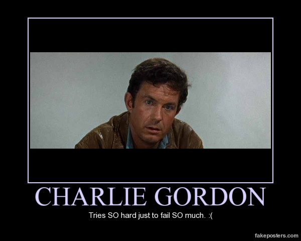 Charlie Gordon Demotivational By TheWhiteKittenMaria
