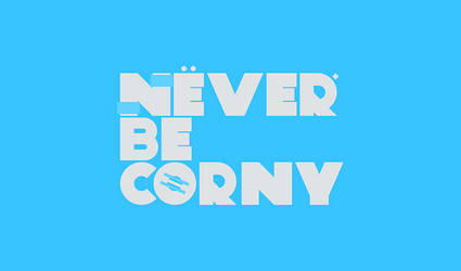 Never be corny by SC-3