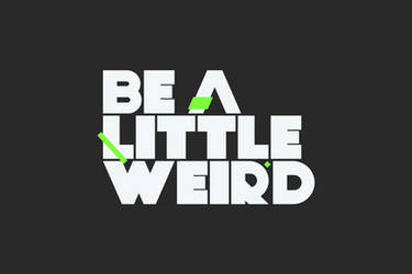 Be a little weird by SC-3