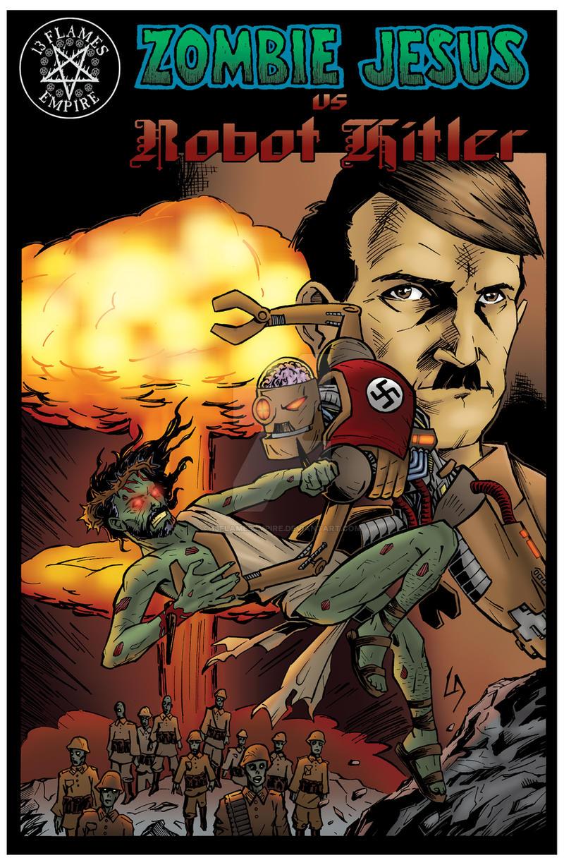 Zombie Jesus vs Robot Hitler by 13FlamesEmpire