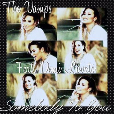 Demi Lovato & The Vamps 'Somebody To You!' (FIRST LISTEN ... |Somebody To You Demi Lovato