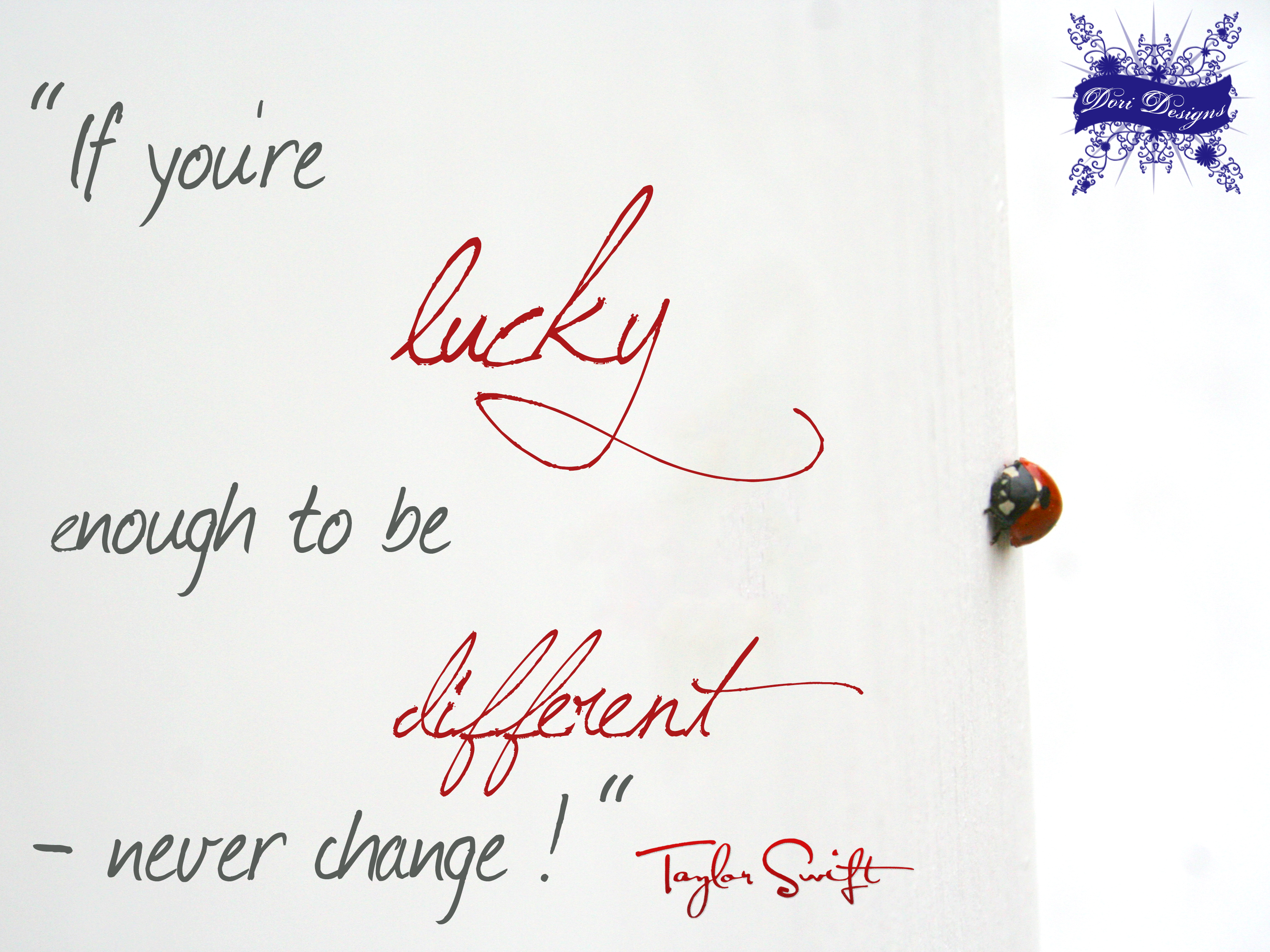 Taylor Swift quote If you are lucky enough    by Rikuninchen