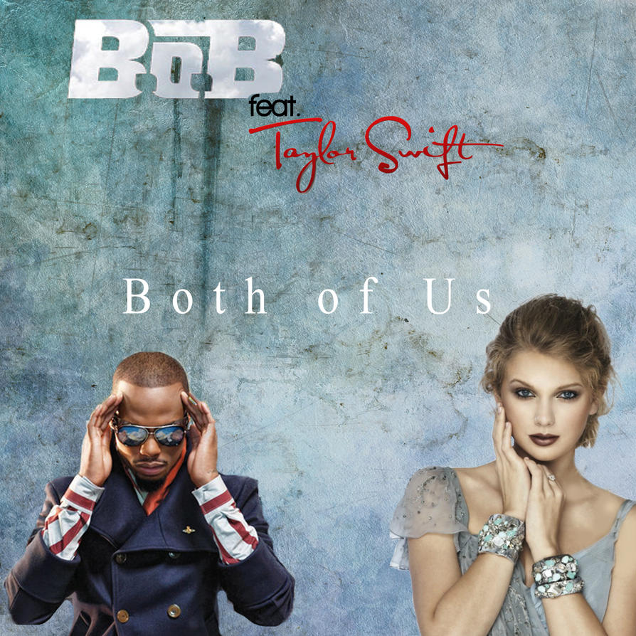 http://pre04.deviantart.net/b1a1/th/pre/f/2013/006/a/a/b_o_b__feat__taylor_swift___both_of_us_cover_by_rikuninchen-d5qmj29.jpg