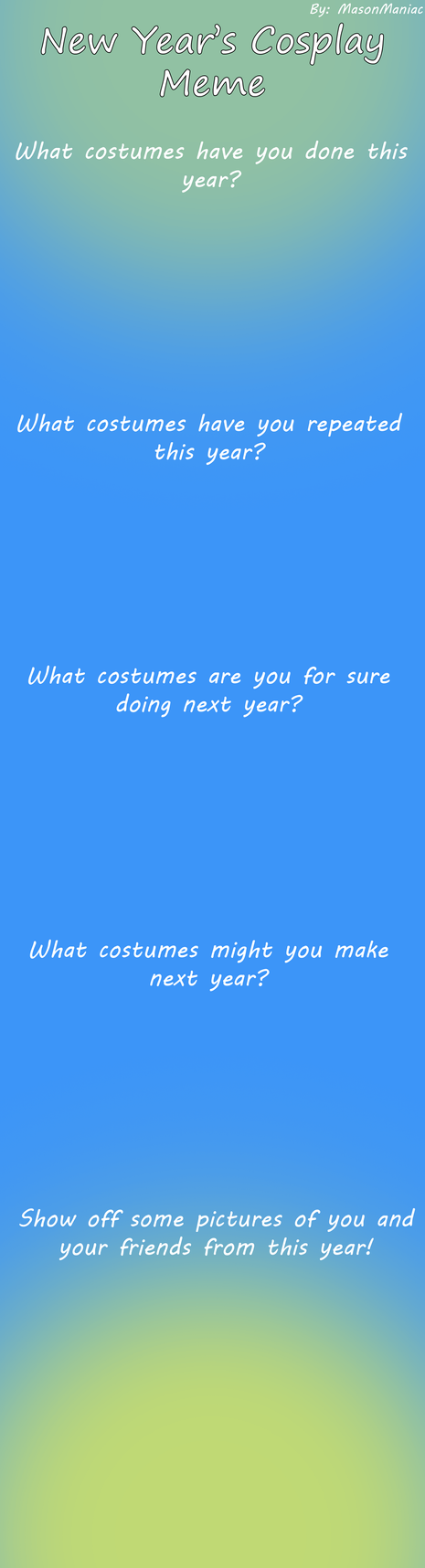 New Year's cosplay meme blank by MasonManiac