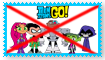 Anti Teen Titans Go Stamp by Wildcat1999