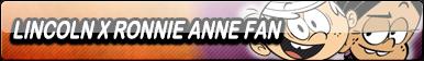 Lincoln X Ronnie Anne Fan Button