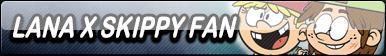 Lana X Skippy Fan Button