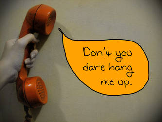 Don't Hang Up by alandarocks