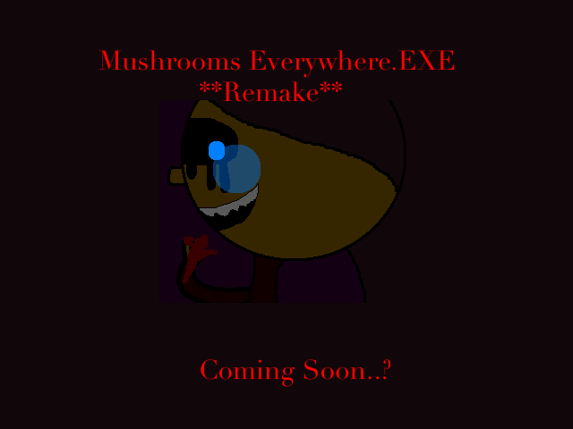 Mushrooms Everywhere.EXE **remake** by Pickm