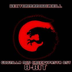 Godzilla NES Creepypasta OST 8-BIT EDITION!!! by Vectorman316